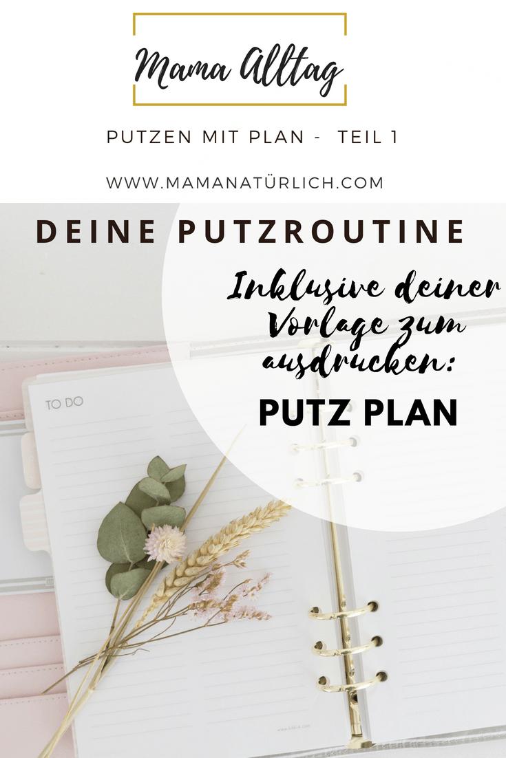 Putzen mit Plan – Wohlfühlen mal anders! Teil 1